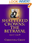 Shattered Crowns: The Betrayal (Shatt...