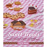 Sweet Treats: A Collection of Designs for Beaded Jewellery and Gifts to Make Your Mouth Waterby Katie Dean