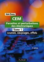 CEM Parasites et perturbations des électroniques : Tome 1, Sources, couplages, effets; Règles et conseils d'installation