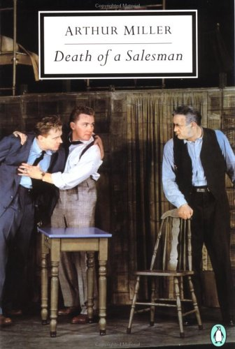 Death of a Salesman: Certain Private Conversations in Two Acts and a Requiem (Penguin Twentieth-Century Classics), Arthur Miller