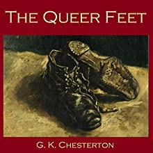 The Queer Feet (       UNABRIDGED) by G. K. Chesterton Narrated by Cathy Dobson