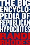 The Big Encyclopedia of Republican Hypocrites (1401352480) by Rhodes, Randi