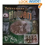 Yesterday in Hawai'i: A Voyage Through Time