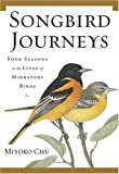 img - for Songbird Journeys: Four Seasons In the Lives of Migratory Birds book / textbook / text book