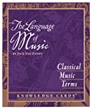 The Language of Music: Classical Music Terms Knowledge Cards Deck (076491751X) by Jack Zandt