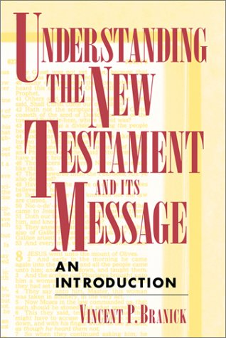 Understanding the New Testament and Its Message