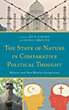 img - for The State of Nature in Comparative Political Thought: Western and Non-Western Perspectives (Global Encounters: Studies in Comparative Political Theory) book / textbook / text book