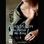 The Follies of the King   Jean Plaidy