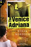 The Venice Adriana (0312206801) by Mordden, Ethan