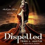 Dispelled: Null for Hire Series, Book 1 | Terri L. Austin