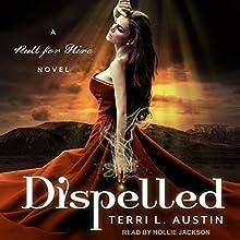Dispelled: Null for Hire Series, Book 1 | Livre audio Auteur(s) : Terri L. Austin Narrateur(s) : Hollie Jackson