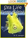 Sea Life Funny & Weird Marine Animals...
