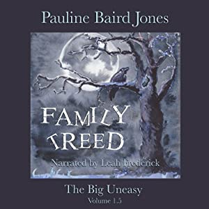 Family Treed: The Big Uneasy Volume 1.5 | [Pauline Baird Jones]