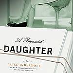 A Bigamist's Daughter: A Novel | Alice McDermott