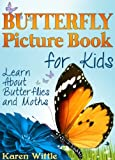 Butterfly Picture Book For Kids: Learn About Butterflies and Moths