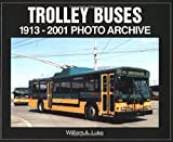 img - for Trolley Buses: 1913-2001 Photo Archive book / textbook / text book