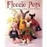 Fleecie Pets: Easy-To-Make Cuddly Animal Friendsby Fiona Goble