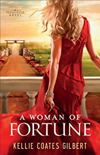 (FREE on 12/27) Woman Of Fortune, A by Kellie Coates Gilbert - http://eBooksHabit.com