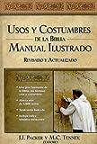 img - for Usos y costumbres de la Biblia: Manual ilustrado, revisado y actualizado (Spanish Edition) book / textbook / text book