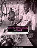 img - for Gender, Development, and Health (Oxfam Focus on Gender Series) book / textbook / text book