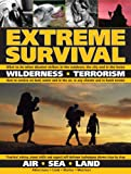 Extreme Survival: Wilderness * Terrorism * Air * Sea * Land