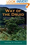 Way of the Druid: Renaissance of a Ce...