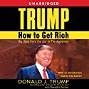 Trump: How to Get Rich Audiobook by Donald J. Trump Narrated by Barry Bostwick