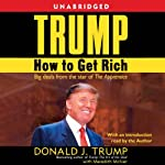 Trump: How to Get Rich | Donald J. Trump