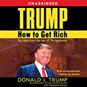 Trump: How to Get Rich | [Donald J. Trump]