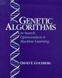 Genetic Algorithms in Search, Optimization, and Machine Learning (0201157675) by David E. Goldberg