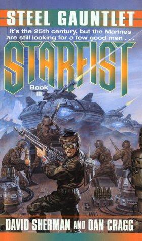 Steel Gauntlet (Starfist, Book 3), David Sherman, Dan Cragg