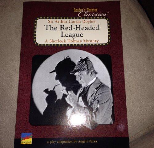 Sir Arthur Conan Doyle's The Red-Headed League (A Sherlock Holmes Mystery, A Play Adaptation
