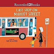 Last Stop on Market Street (       UNABRIDGED) by Matt De La Pena Narrated by Lizan Mitchell