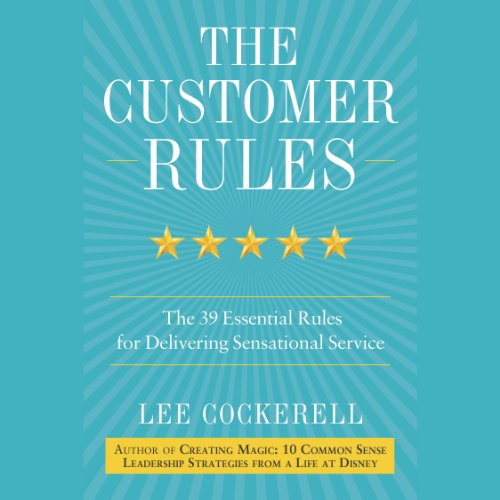 The Customer Rules: The 39 Essential Rules for Delivering Sensational Service (Audio Books Customer Service compare prices)