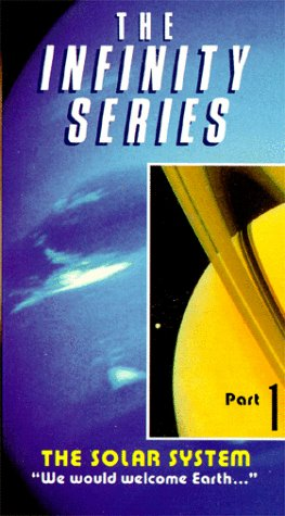 Infinity Series, Part 1 - Solar System:We Would Welcome Earth [VHS]