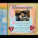 Messenger: The Legacy of Mattie J. T. Stepanek and Heartsongs Audiobook by Jeni Stepanek Narrated by Jeni Stepanek