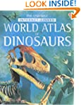 World Atlas Of Dinosaurs Illustrated