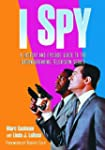 I Spy: A History and Episode Guide to...