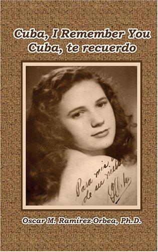 Cuba, I Remember You / Cuba, te recuerdo (English and Spanish Edition)