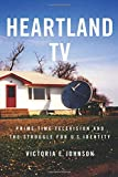 Heartland TV: Prime Time Television and the Struggle for U.S. Identity