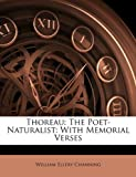 img - for Thoreau: The Poet-Naturalist: With Memorial Verses book / textbook / text book
