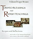 Tomato Blessings and Radish Teachings (1573220388) by Brown, Edward Espe