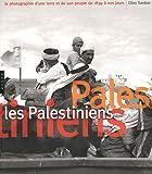 echange, troc Elias Sanbar - Les Palestiniens. La photographie d'une terre et de son peuple de 1839 à nos jours version brochée