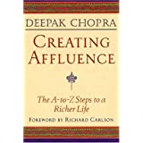 Creating Affluence: The A-to-Z Steps to a Richer Lifeby Deepak Chopra