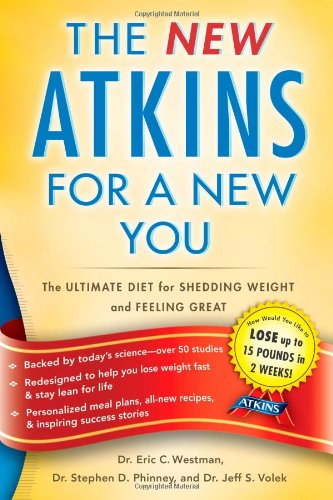 New Atkins for a New You  The Ultimate Diet for Shedding Weight and Feeling Great., Eric C. Westman & Stephen D. Phinney & Jeff S. Volek