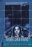 Night Sky Mine (0312861567) by Melissa Scott