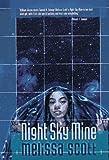 Night Sky Mine (0312861567) by Scott, Melissa