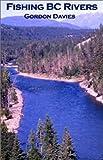Fishing Bc Rivers (0888395310) by Davies, Gordon