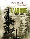 L'Arbre: Une Vie (French Edition) (2764604068) by David Suzuki