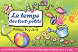 img - for Le temps des tout-petits (French Edition) book / textbook / text book